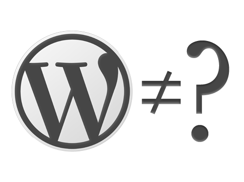 Wordpress ≠ ?